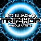 Life in Mono: Trip-Hop by Various Artists