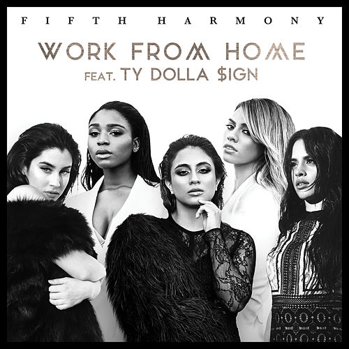 Work from Home by Fifth Harmony