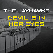 The Devil Is in Her Eyes by The Jayhawks