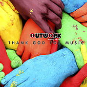 Thank God For Music (feat. Mr Gee) by Outwork