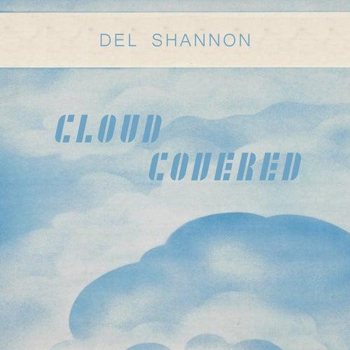 Cloud Covered von Del Shannon