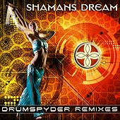 Drumspyder Remixes - Single by Shaman's Dream