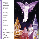 When Angels Speak by Manhattan Wind Quintet