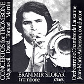 Concertos For Trombone & Orchestra by Branimir Slokar