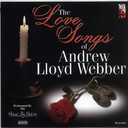 The Love Songs Of Andrew Lloyd Webber by Orlando Pops Orchestra