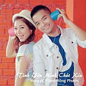 Tình Yêu Mình Chút Xíu (feat. Phạm Hồng Phước) by Mina