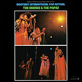 Historic Performances Recorded At The Monterey International Pop Festival by The Mamas & The Papas