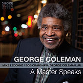 A Master Speaks by George Coleman