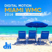 Digital Motion Miami WMC 2016 by Various Artists