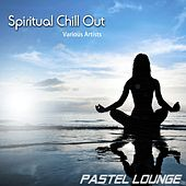Spiritual Chill Out by Various Artists