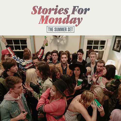 Stories for Monday by The Summer Set
