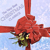 The Very Best Christmas Classics by Various Artists