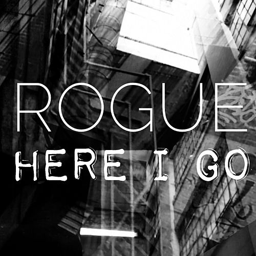 Here I Go by Rogue