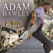Just The Beginning by Adam Hawley