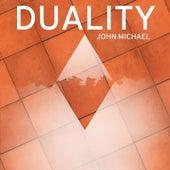 Duality by John Michael