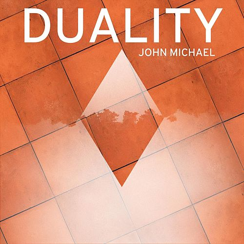 Duality by John Michael