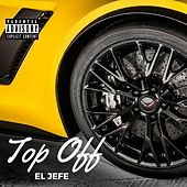 Top Off by El Jefe
