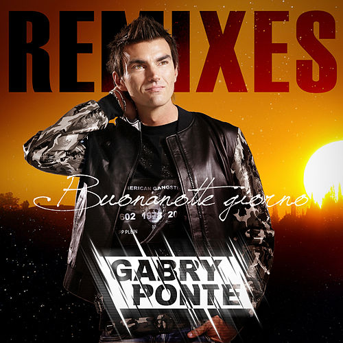 Buonanotte giorno [Remixes] (Remixes) by Gabry Ponte