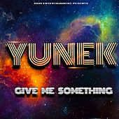 Give Me Something by Yunek