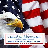 Make America Great Again by Lisa Matassa