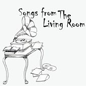 Songs From The Living Room by Living Room