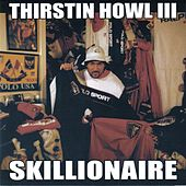 Skillionaire by Thirstin Howl The 3rd