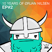 10 Years Of Orjan Nilsen EP#2 by Orjan Nilsen