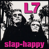 Slap-Happy by L7