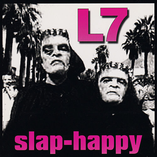 Slap-Happy by L7
