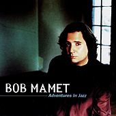 Adventures In Jazz by Bob Mamet