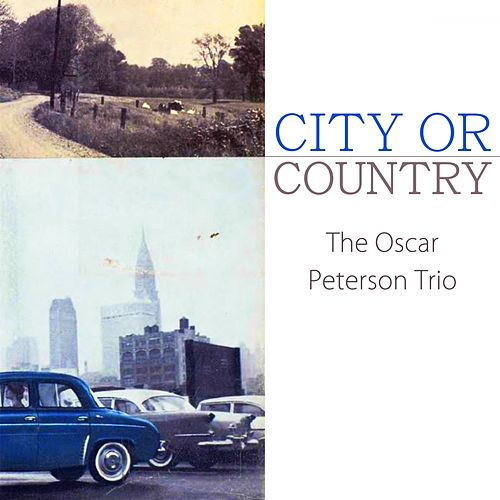 City Or Country von Oscar Peterson