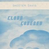 Cloud Covered von Skeeter Davis
