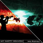 My Happy Heaven (Remastered) von Ma Rainey