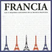 Francia: Las Mejores 15 Canciones de la Musica Francesa by Various Artists