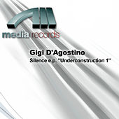 """Silence e.p. """"Underconstruction 1"""""" by Gigi D'Agostino"