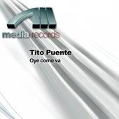 Oye como va by Tito Puente