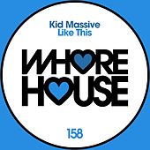 Like This by Kid Massive