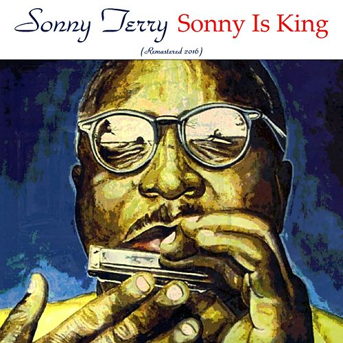 Sonny Is King (Remastered 2016) von Sonny Terry