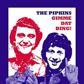 Gimme Dat Ding! by The Pipkins