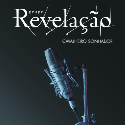 Cavalheiro Sonhador - Single by Grupo Revelação