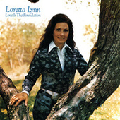 Love Is The Foundation by Loretta Lynn