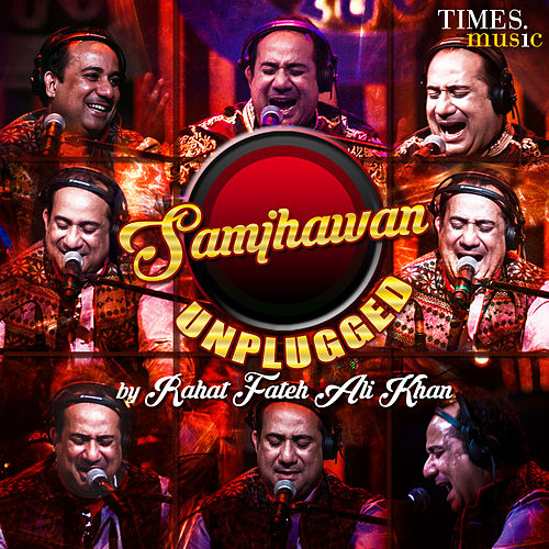 Samjhawan Unplugged - Single by Rahat Fateh Ali Khan