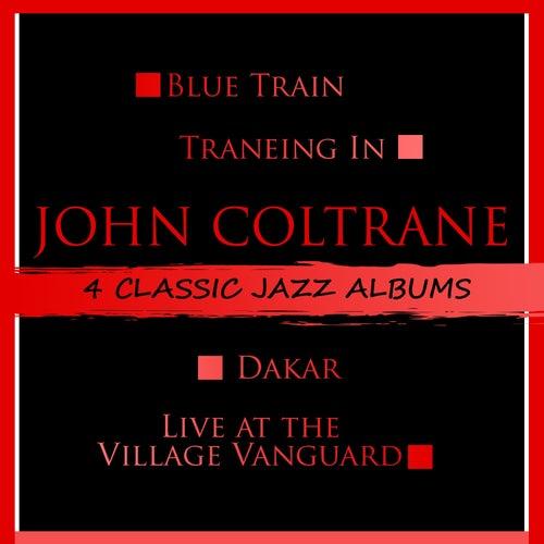 4 Classic Jazz Albums: Blue Train / Traneing In / Dakar / Live at the Village Vanguard von John Coltrane