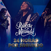 24 Horas por Segundo - Single by Roberta Miranda