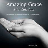 Amazing Grace & It's Variations (20 Hymns for 6 & 12 String Guitar) by Ben Tavera King