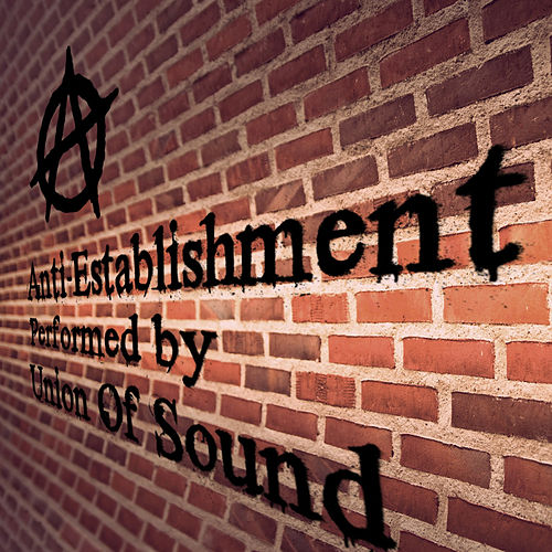 Anti-Establishment by Union Of Sound