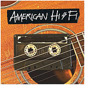 Flavor of the Weak (Acoustic) by American Hi-Fi