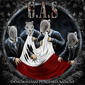 Demoralisasi Penguasa Bangsa by Gas