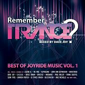 Remember Trance? (Best of Joyride Music Vol. 1) (Mixed by Dave Joy) by Various Artists