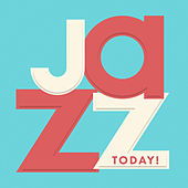 Jazz Today! by Various Artists